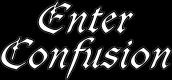 Enter Confusion